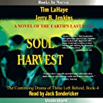 Soul Harvest: Left Behind Series, Book 4 (       UNABRIDGED) by Tim LaHaye, Jerry Jenkins Narrated by Jack Sondericker