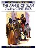 The Armies of Islam: 7th-11th Centuries (Men at Arms, 125) (0850454484) by Nicolle, David