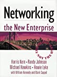 img - for Networking the New Enterprise: The Proof, Not the Hype by Johnson Randy Hawkins Michael Lyke Howie Kennedy William Cappel Mark Kern Harris (1997-03-03) Hardcover book / textbook / text book