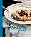 Porridge & Muesli: Healthy Recipes to...