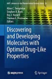 Discovering and Developing Molecules with Optimal Drug-Like Properties (AAPS Advances in the Pharmaceutical Sciences Series)