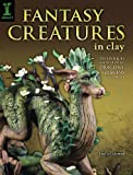 img - for Fantasy Creatures in Clay: Techniques for Sculpting Dragons, Griffins and More book / textbook / text book