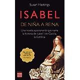 ISABEL DE NIÑA A REINA: Una novela extraordinaria que va más allá de la famosa serie de TVE Isabel (Novela Historica...