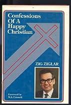 By Zig Ziglar: Confessions of a Happy…