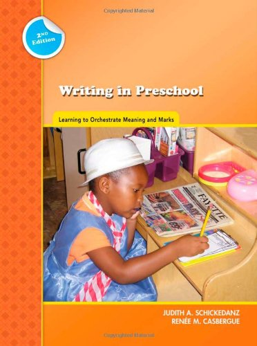 Writing in Preschool: Learning to Orchestrate Meaning and...