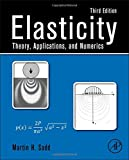 Elasticity, Third Edition: Theory, Applications, and Numerics
