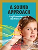 img - for A Sound Approach: Using Phonemic Awareness to Teach Reading and Spelling book / textbook / text book
