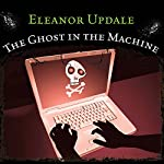 The Ghost in the Machine | Eleanor Updale