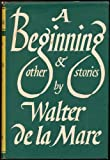 A Beginning and Other Stories (0571058744) by De La Mare, Walter