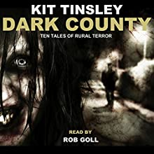 Dark County Audiobook by Kit Tinsley Narrated by Rob Goll