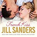 French Kiss: Silver Cove Series, Book 2 Audiobook by Jill Sanders Narrated by Roy Samuelson