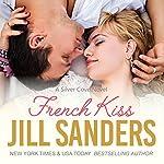 French Kiss: Silver Cove Series, Book 2 | Jill Sanders
