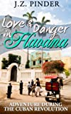 Love and Danger in Havana: Adventure during the Cuban Revolution