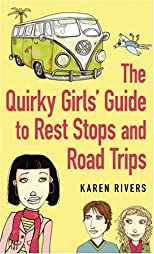 The Quirky Girls&#39; Guide to Rest Stops and Road Trips