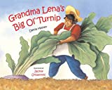 Grandma Lenas Big Ol Turnip (Albert Whitman Prairie Books)