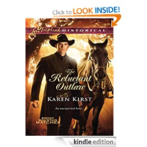 The Reluctant Outlaw (Love Inspired Historical) Karen Kirst