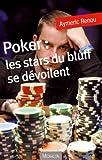echange, troc Aymeric Renou - Poker : les stars du bluff se dévoilent