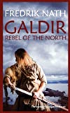 Fredrik Nath Galdir - Rebel of the North (Roman Fiction) (Barbarian Warlord Saga)