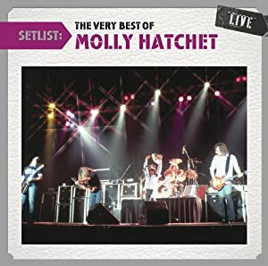 Setlist: The Very Best of Molly Hatchet Live