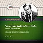 Classic Radio Spotlights: Orson Welles: The Classic Radio Collection |  Hollywood 360 - producer