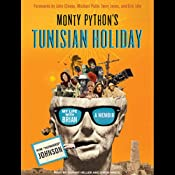 Monty Python's Tunisian Holiday: My Life with Brian | [Kim
