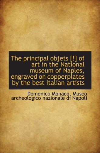 The principal objets [!] of art in the National museum of Naples, engraved on copperplates by the be