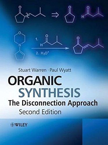Organic Synthesis: The Disconnection Approach, by Stuart Warren, Paul Wyatt