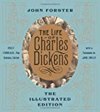 John Forster Life of Charles Dickens: The Illustrated Edition, The