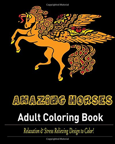 Amazing Horses:: Stress Relieving and Relaxation Design to Color!