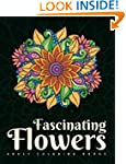 Adult Coloring Books: Fascinating Flo...