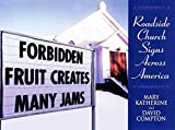 img - for [(Forbidden Fruit Creates Many Jams : Roadside Church Signs Across America)] [By (author) Mary Katherine Compton ] published on (September, 2001) book / textbook / text book