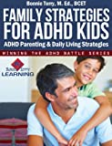 Family Strategies for ADHD Kids (Winning the ADHD Battle Series)