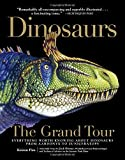 img - for Dinosaurs - The Grand Tour: Everything Worth Knowing About Dinosaurs from Aardonyx to Zuniceratops book / textbook / text book