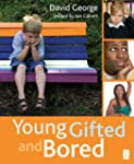 Young, Gifted and Bored: Collection N...