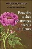 echange, troc Martin Monestier - Pouvoirs cachés et langages secrets des fleurs