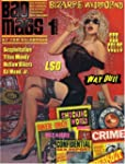 Bad Mags: The Strangest, Sleaziest, a...