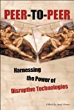 Peer-to-Peer: Harnessing the Power of Disruptive Technologies (059600110X) by Oram, Andy