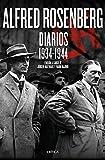 Alfred Rosenberg. Diarios 1934 - 1944 (Memoria Crítica)