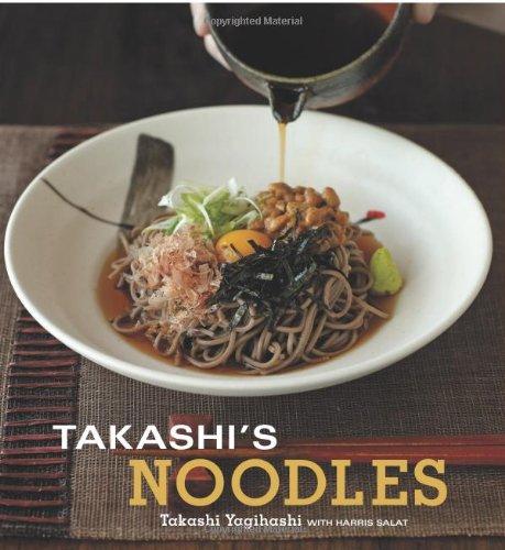 Takashi's Noodles by Takashi Yagihashi, Harris Salat