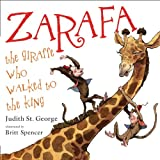 Zarafa: The Giraffe Who Walked to the King (0399250492) by St. George, Judith