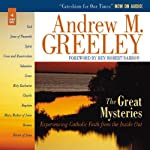 The Great Mysteries: Experiencing Catholic Faith from the Inside Out | Andrew M. Greeley