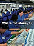 img - for Where the Money is: Growth of Cities (Worldscapes) book / textbook / text book