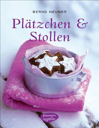 Plätzchen & Stollen: (mit Cupcakes, Früchtebrot und Lebkuchen)