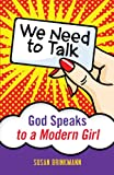Susan Brinkmann We Need to Talk: God Speaks to a Modern Girl