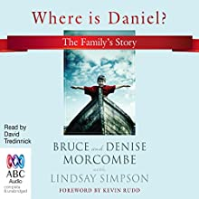 Where Is Daniel? Audiobook by Denise Morcombe, Bruce Morcombe Narrated by David Tredinnick