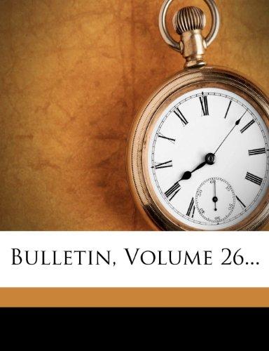 Bulletin, Volume 26...