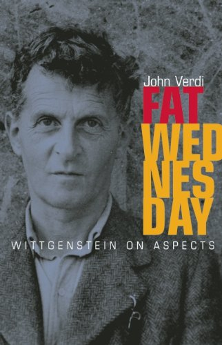 Fat Wednesday: Wittgenstein on Aspects, John Verdi