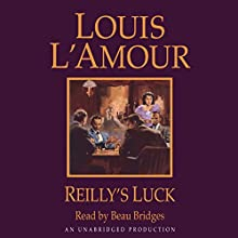 Reilly's Luck (       UNABRIDGED) by Louis L'Amour Narrated by Beau Bridges