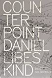 Counterpoint: Daniel Libeskind in Conversation with Paul Goldberger (1580932061) by Libeskind, Daniel