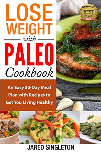 Read Download Lose Weight With Paleo Cookbook An Easy 30